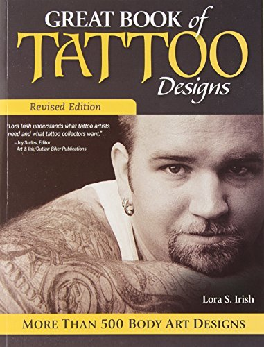Lora S. Irish Great Book Of Tattoo Designs Revised Edition More Than 500 Body Art Designs Revised