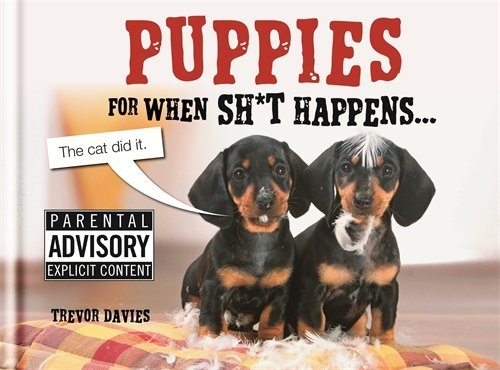 Trevor Davies Puppies For When Sh*t Happens...
