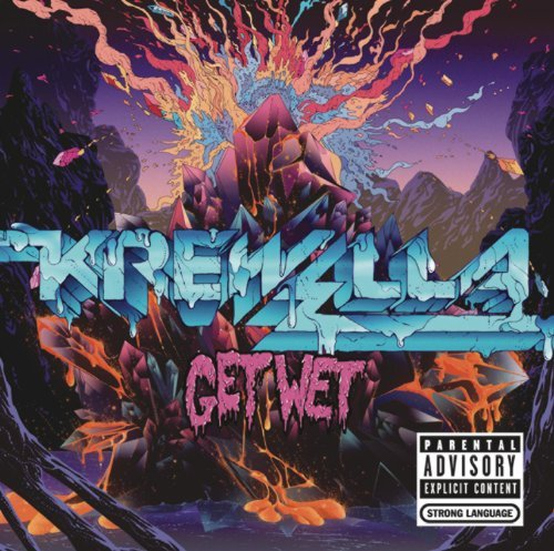 Krewella Get Wet Explicit Version Get Wet