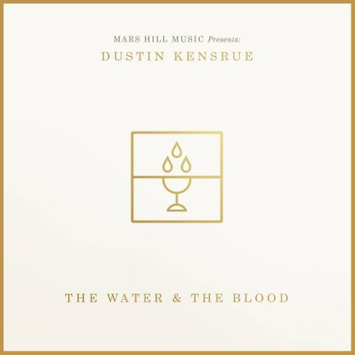 Dustin Kensrue Water & The Blood Lp