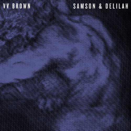 V.V. Brown Samson & Delilah