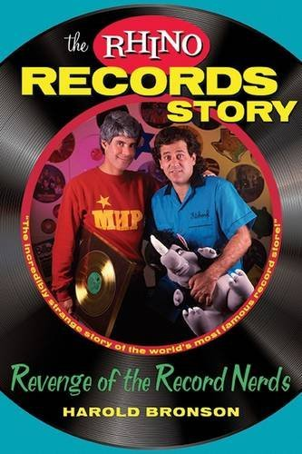 Harold Bronson The Rhino Records Story Revenge Of The Music Nerds