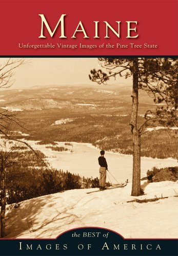Best Of Images Of America Maine Unforgettable Vintage Images Of The Pine Tree Sta