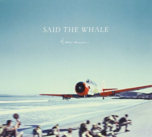 Said The Whale Hawaiii