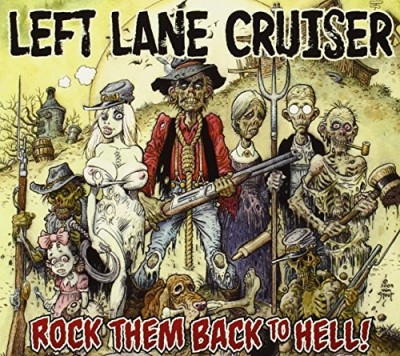 Left Lane Cruiser Rock Them Back To Hell!
