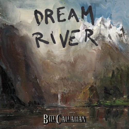 Bill Callahan Dream River