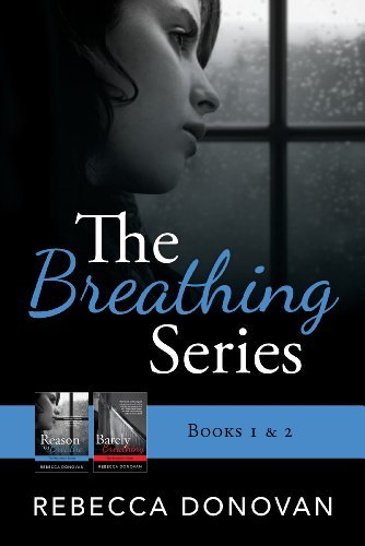 Rebecca Donovan The Breathing Series Books 1 & 2
