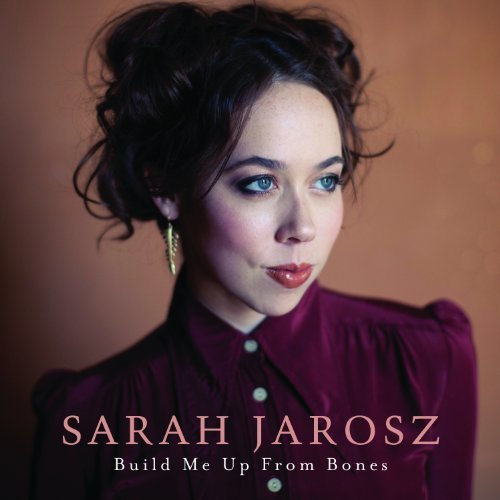 Sarah Jarosz Build Me Up From Bones