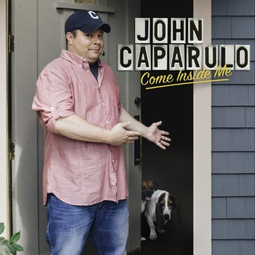 John Caparulo Come Inside Me Explicit Version Incl. DVD