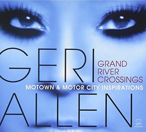 Geri Allen Grand River Crossings Motown Digipak