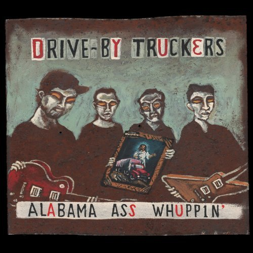 Drive By Truckers Alabama Ass Whuppin' Explicit Version