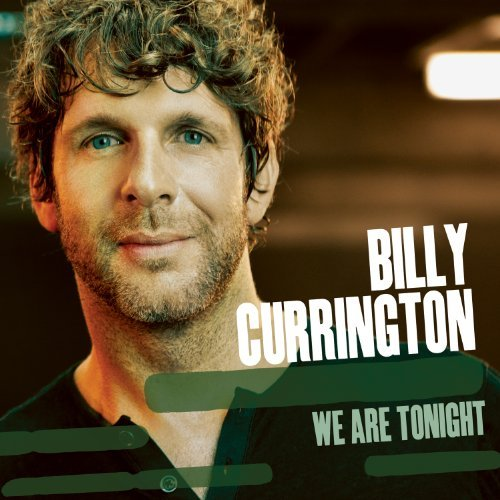 Billy Currington We Are Tonight