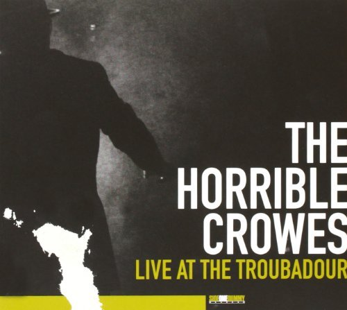 Horrible Crowes Live At The Troubadour Incl. DVD