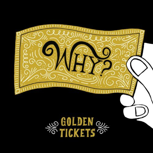 Why? Golden Tickets Lmtd Ed Gold Colored Vinyl Incl. Digital Download
