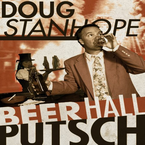 Doug Stanhope Beer Hall Putsch Explicit Version