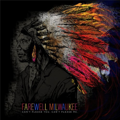 Farewell Milwaukee Can't Please You Can't Please Digipak