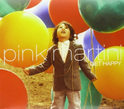 Pink Martini Get Happy Digipak