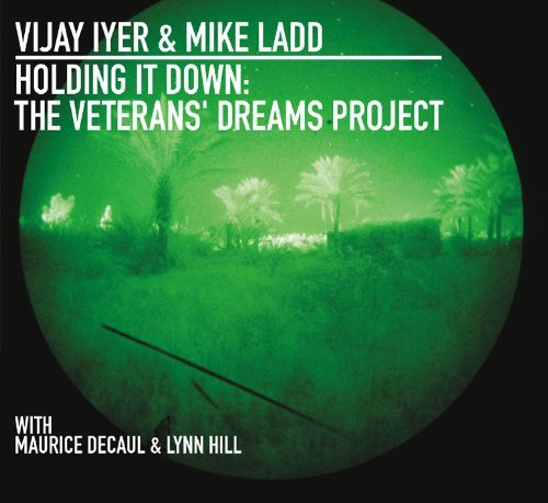 Vijay & Mike Ladd Iyer Holding It Down The Veterans' Digipak