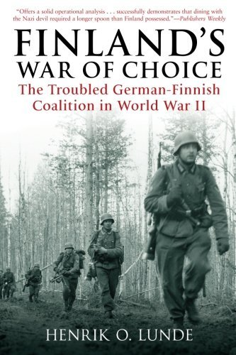Henrik Lunde Finland's War Of Choice The Troubled German Finnish Coalition In World Wa