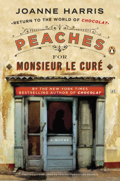 Joanne Harris Peaches For Monsieur Le Cure