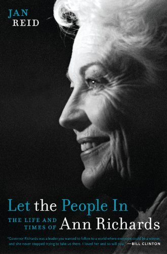Jan Reid Let The People In The Life And Times Of Ann Richards
