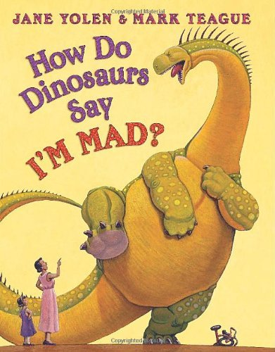 Jane Yolen How Do Dinosaurs Say I'm Mad?