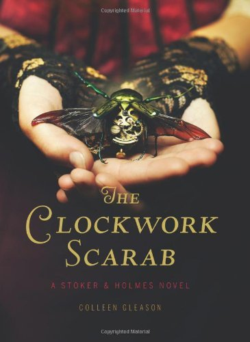 Colleen Gleason The Clockwork Scarab A Stoker & Holmes Novel