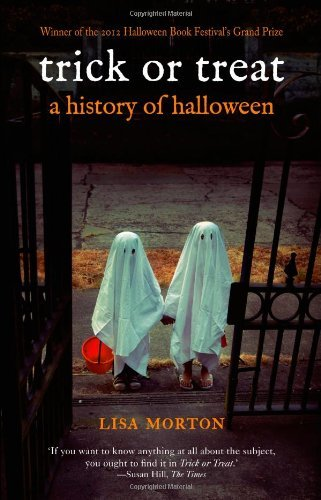Lisa Morton Trick Or Treat A History Of Halloween