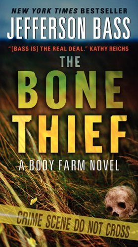 Jefferson Bass The Bone Thief