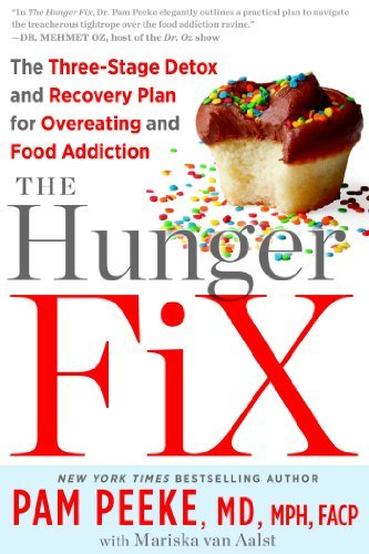Pamela Peeke Hunger Fix The The Three Stage Detox And Recovery Plan For Overe