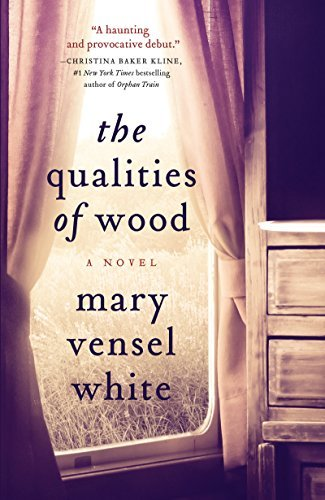 Mary Vensel White The Qualities Of Wood