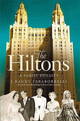J. Randy Taraborrelli The Hiltons The True Story Of An American Dynasty