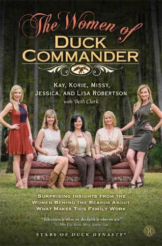 Kay Robertson The Women Of Duck Commander Surprising Insights From The Women Behind The Bea