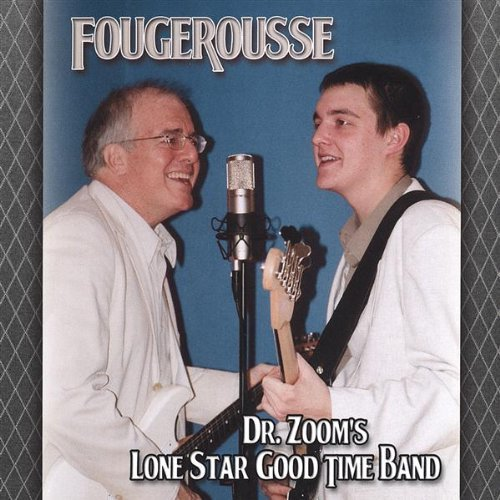 Fougerousse Dr. Zoom's Lone Star Good Time Band