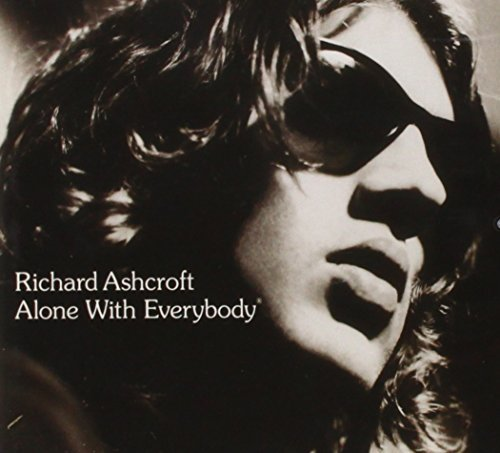 Richard Ashcroft Alone With Everybody