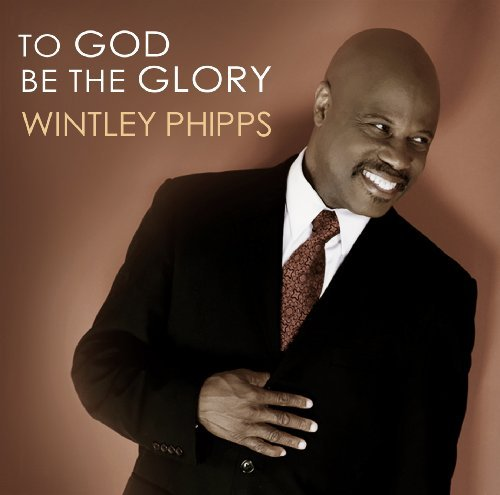 Phipps Wintley To God Be The Glory