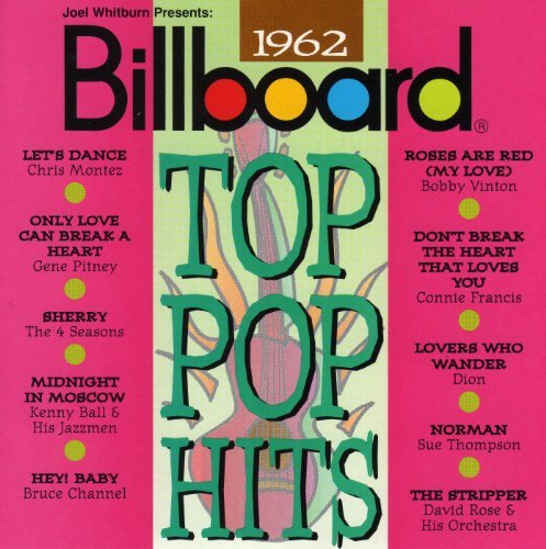 Billboard Top Pop Hits 1962 Billboard Top Pop Hits Montez Four Seasons Channel Billboard Top Pop Hits