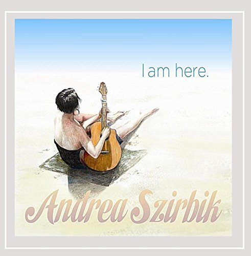Andrea Szirbik I Am Here