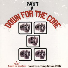 Down For The Core 2007