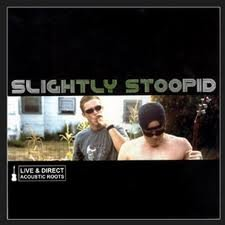 Slightly Stoopid Acoustic Roots