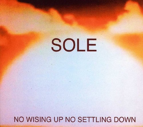 Sole No Wising Up No Settling Down