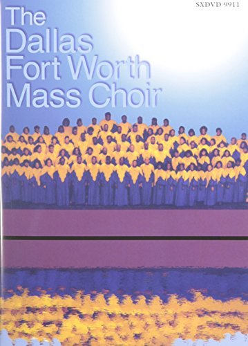Dallas Fort Worth Mass Choir Dallas Fort Worth Mass Choir