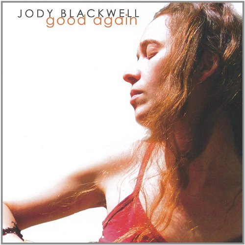 Jody Blackwell Good Again