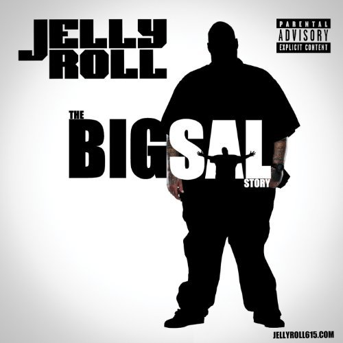 Jelly Roll Big Sal Story Explicit Version