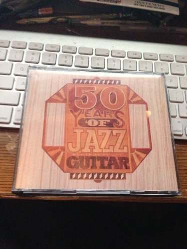 Fifty Years Of Jazz Guitar Fifty Years Of Jazz Guitar