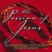 Various The Passion Of Jesus Remembering The Death Of Our