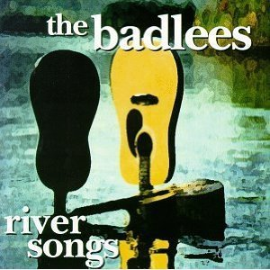 The Badlees River Songs