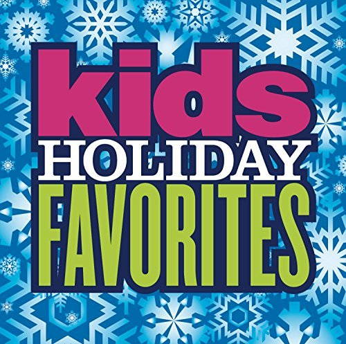 Kid's Holiday Favorites Kid's Holiday Favorites