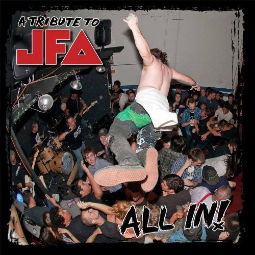 All In A Tribute To Jfa All In A Tribute To Jfa
