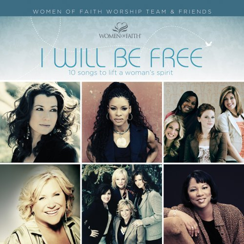 Women Of Faith I Will Be Free